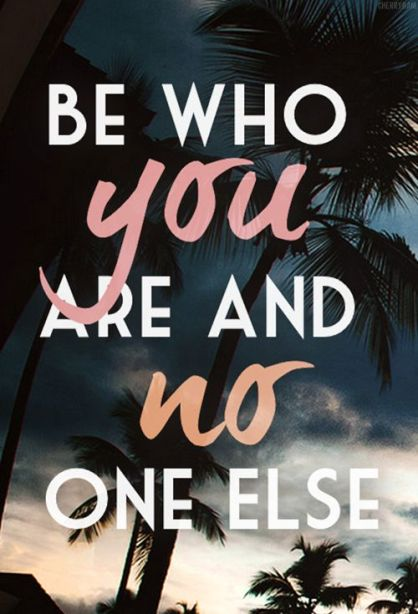 Quote - Be Who You Are