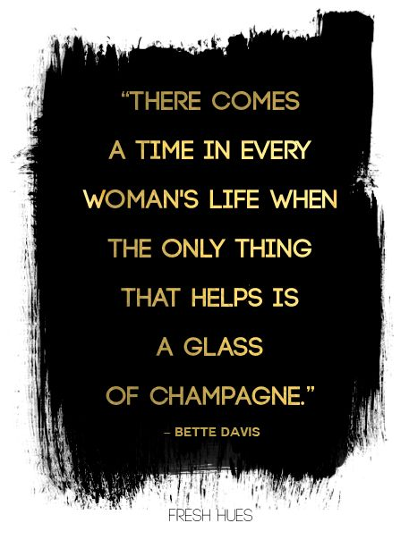 #quotes, #inspiration, #woman, #women #champagne