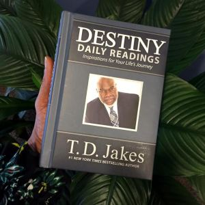 Daily Read, T.D. Jakes, #tdjakes, #inspiration, inspiration,  destiny