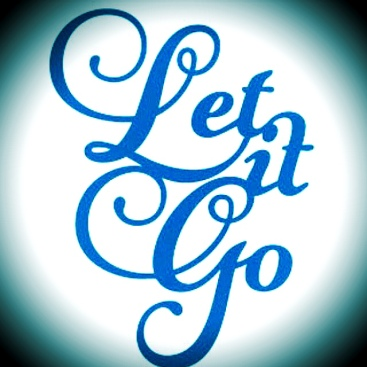 Let It Go, quote, quotes, inspirational quotes, motivational quotes